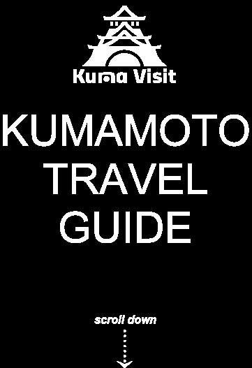 KUMAMOTO TRAVEL GUIDE